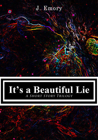 It's a Beautiful Lie by J. Emory