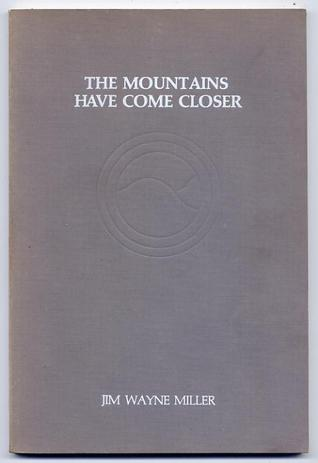 The Mountains Have Come Closer, Miller, Jim Wayne