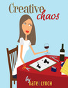 Creative Chaos by Kate O Lynch