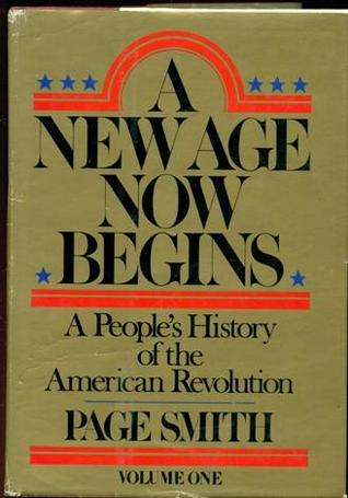 A New Age Now Begins by Page Smith