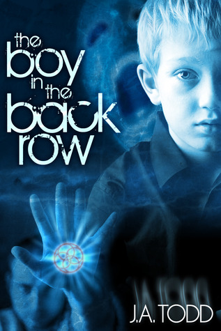The Boy in the Back Row by J.A. Todd