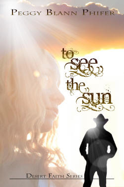 To See The Sun by Peggy Blann Phifer