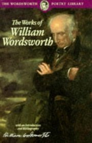 The Works of William Wordsworth (Wordsworth Collection)