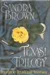Texas! Trilogy by Sandra Brown