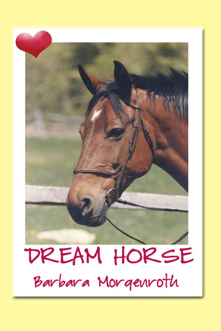 Dream Horse by Barbara Morgenroth