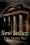 New Bedlam: Town Archives Vol. 1