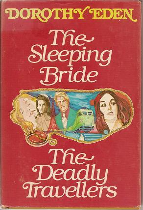 The Sleeping Bride and The Deadly Travellers by Dorothy Eden
