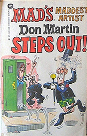 Mad's Maddest Artist Don Martin Steps Out by Don Martin
