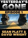 Yesterday's Gone: Episode 1 (Yesterday's Gone, #1)