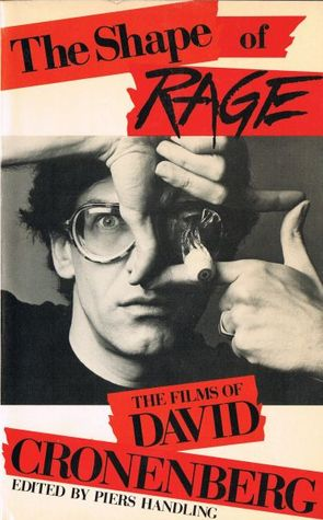 The Shape of Rage: The Films of David Cronenberg