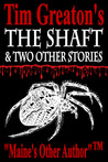 The Shaft & Two Other Stories