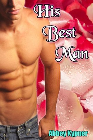 His Best Man by Abbey Kypner