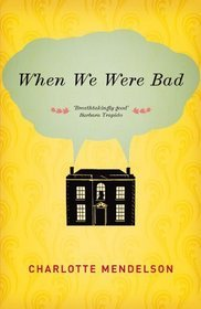 Download When We Were Bad by Charlotte Mendelson CHM