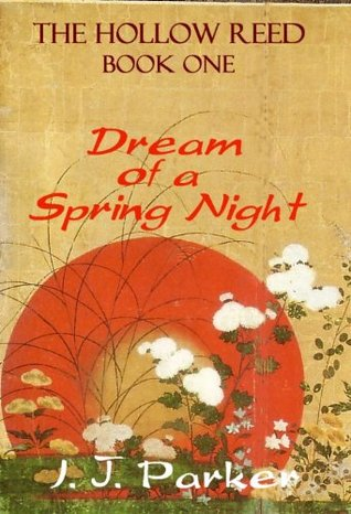 Dream of a Spring Night by I.J. Parker