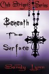 Beneath the Surface (Club Strigoi, #1)