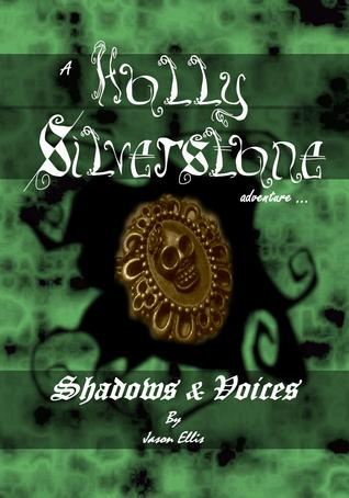 Shadows & Voices (Holly Silverstone, #1)