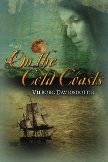 On the Cold Coasts by Vilborg Davíðsdóttir