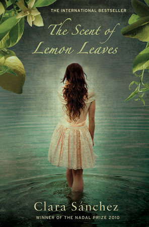The Scent Of Lemon Leaves by Clara Sánchez