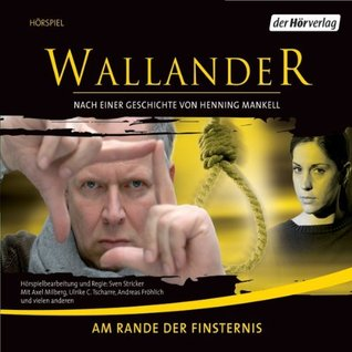 Am Rande der Finsternis (Wallander radio play, #3)
