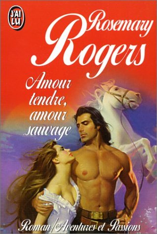 Amour tendre amour sauvage by Rosemary Rogers