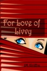 For Love of Livvy