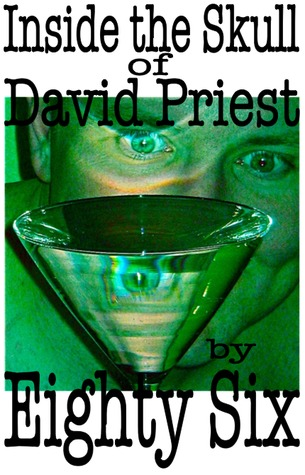 Inside the Skull of David Priest by Eighty Six