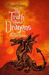 The Truth about Dragons by Hazard Adams