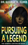Pursuing a Legend (The Genesis Continuum Book 2)