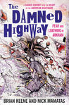 The Damned Highway: Fear and Loathing in Arkham: A Savage Journey Into the Heart of the American Nightmare, and Back Again