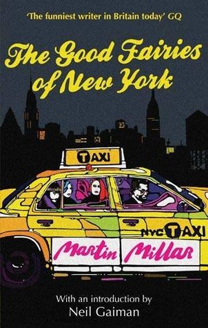 The Good Fairies of New York. by Martin Millar by Martin Millar