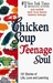Chicken Soup for the Teenag...