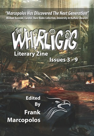 The Whirligig Issues 3-9 by Frank Marcopolos