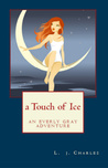 A Touch of Ice (Everly Gray Adventures, #1)