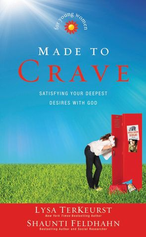 Made to Crave for Young Women: Satisfying Your Deepest Desires with God
