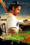 Out of Left Field by Morgan Kearns