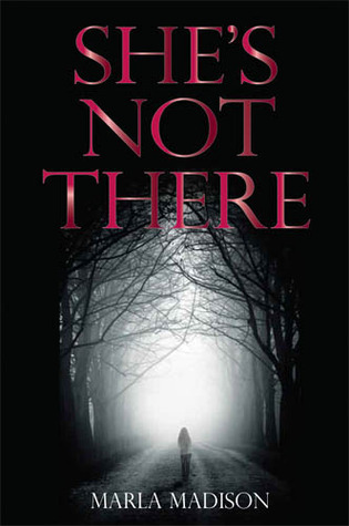 She's Not There by Marla Madison