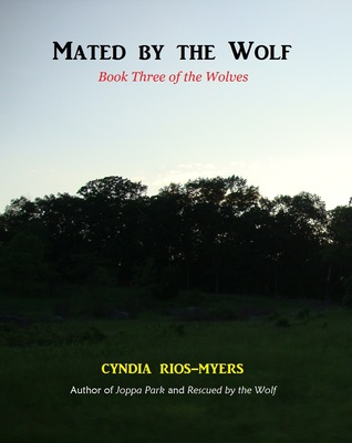 Mated the Wolf (The Wolves, #3) by Cyndia Rios-Myers