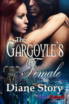 The Gargoyles Female by Diane Story