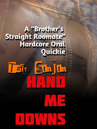 Hand Me Downs by Taft Sinjin