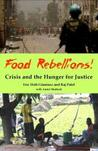 Food Rebellions!: Forging Food Sovereignty to Solve the Global Food Crisis