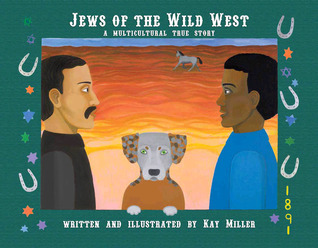 Jews of the Wild West a Multicultural True Story by Kay  Miller