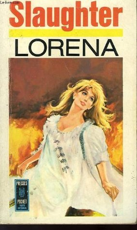 Lorena by Frank G. Slaughter
