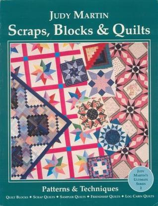 Scraps, Blocks and Quilts: Patterns and Techniques (Judy Martin