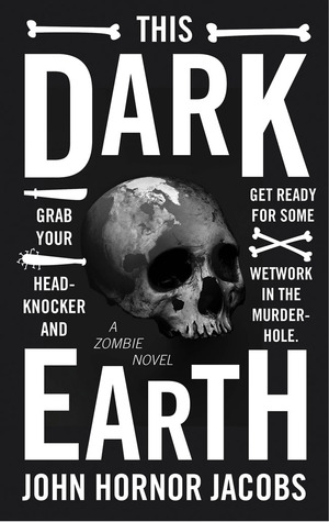 This Dark Earth by John Hornor Jacobs