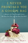 I Never Promised You a Goodie Bag: A Memoir of a Life Through Events--the Ones You Plan and the Ones You Don't