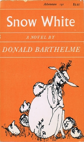 Snow White by Donald Barthelme