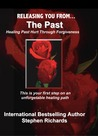 Releasing You From The Past: Healing Past Hurt Through Forgiveness