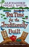 Tea Time For The Traditionally Built (No 1 Ladies Detective Agency 10)