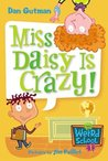 Miss Daisy Is Crazy! by Dan Gutman