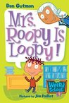 Mrs. Roopy Is Loopy! (My Weird School, #3)